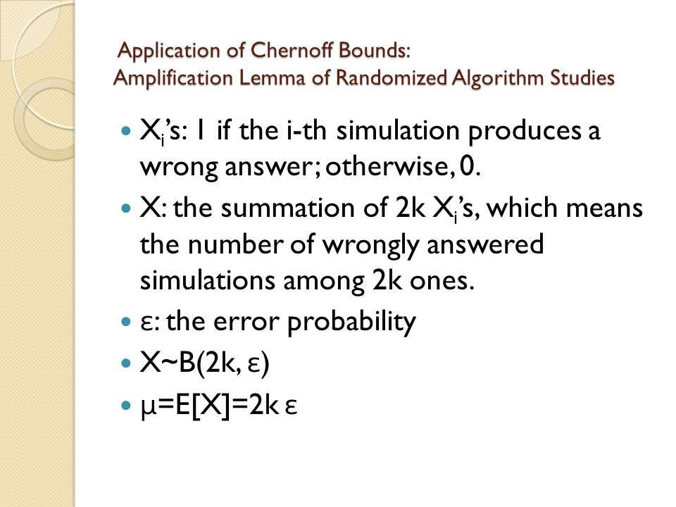 Xi's: 1 if the i-th simulation produces a wrong answer; otherwise, 0.