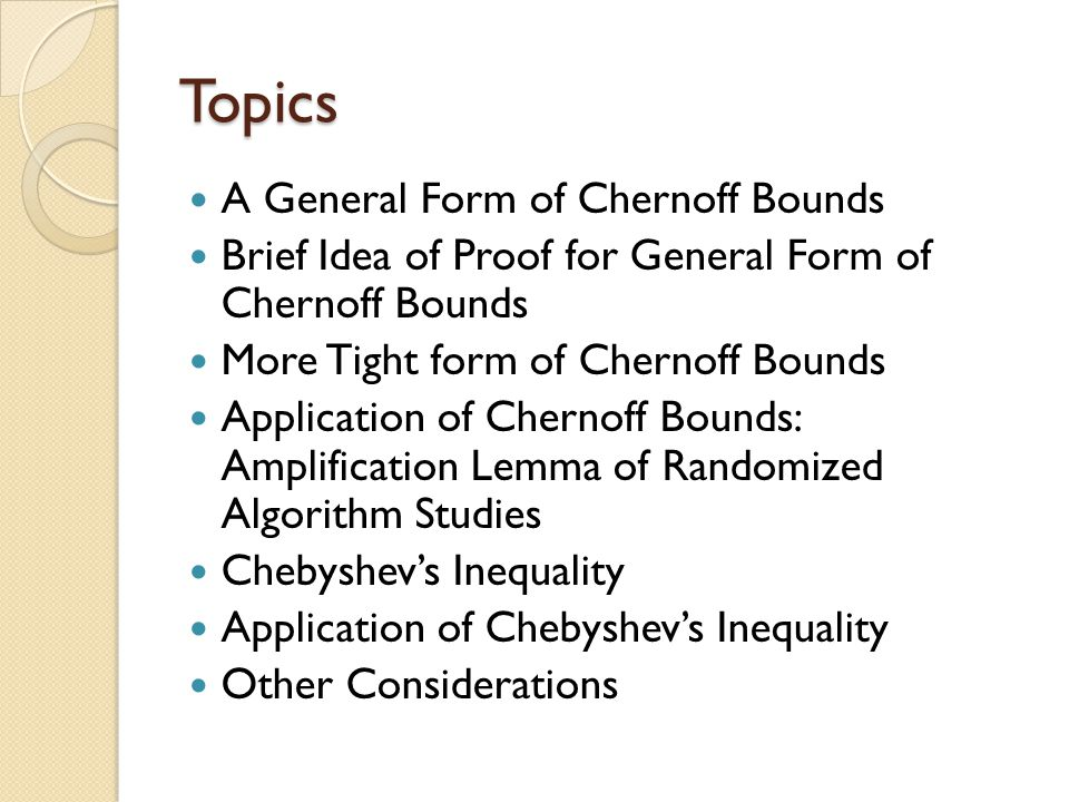 Topics A General Form of Chernoff Bounds