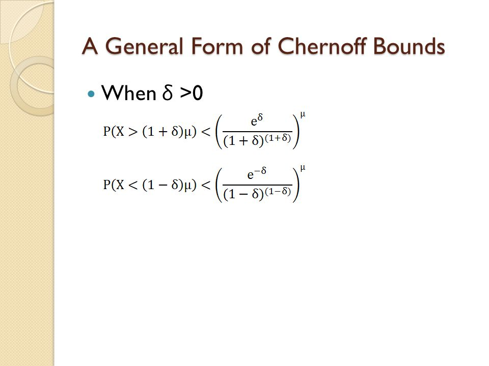 A General Form of Chernoff Bounds