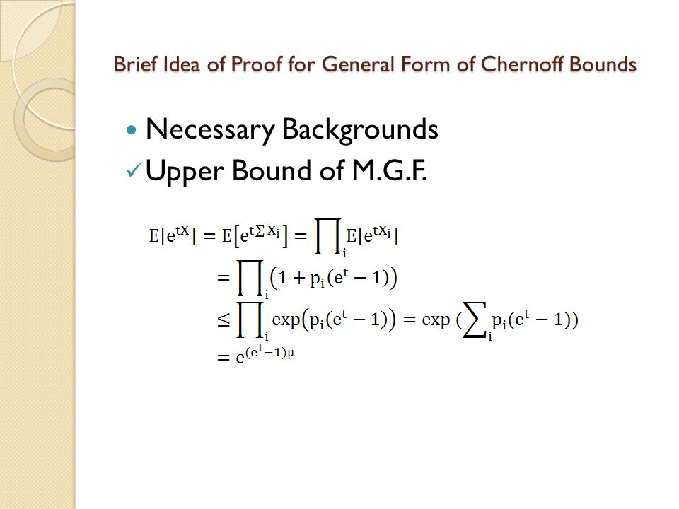 Brief Idea of Proof for General Form of Chernoff Bounds