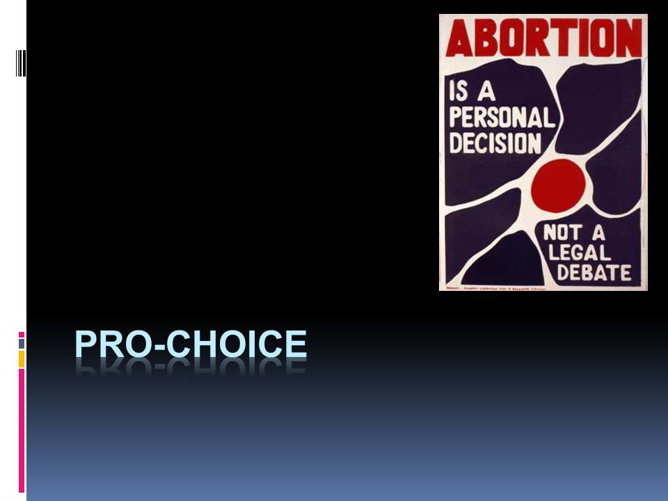 abortions pro choice or pro life I am pro-abortion, not just pro-choice: 10 reasons why we must support the procedure and the choice  the question of whether and when we bring a new life into the world is, to my mind, one of .