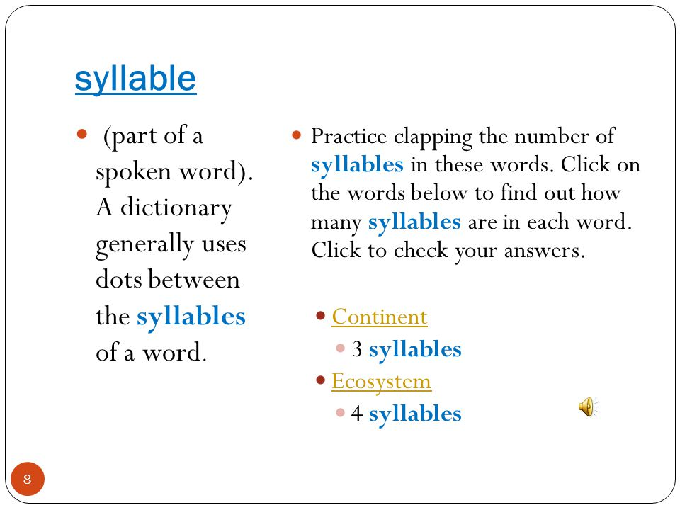 syllable (part of a spoken word). A dictionary generally uses dots between the syllables of a word.