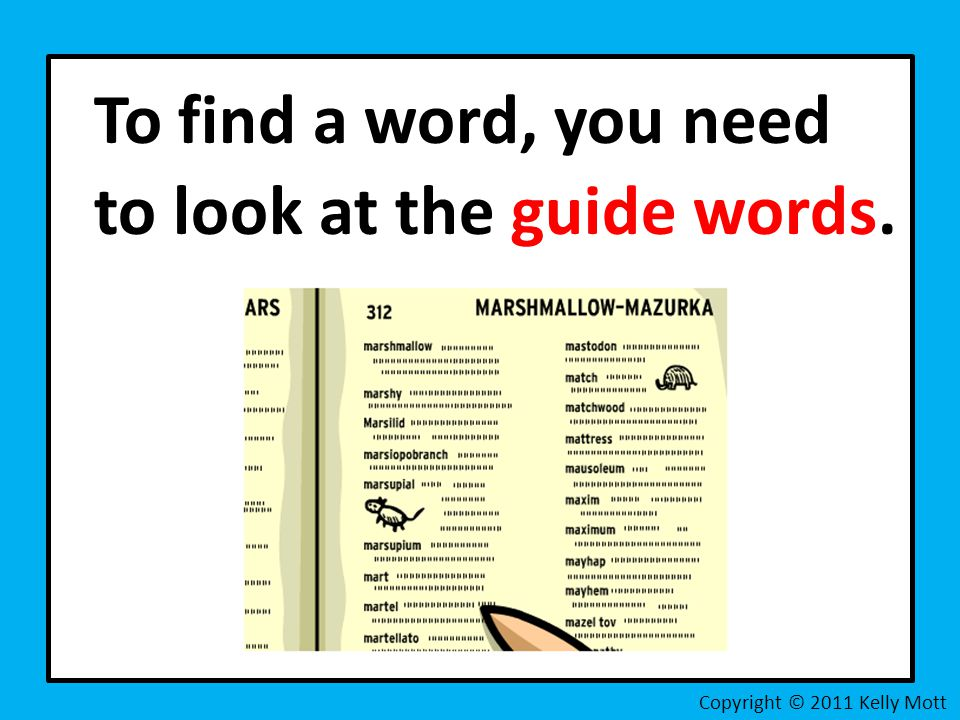 To find a word, you need to look at the guide words.