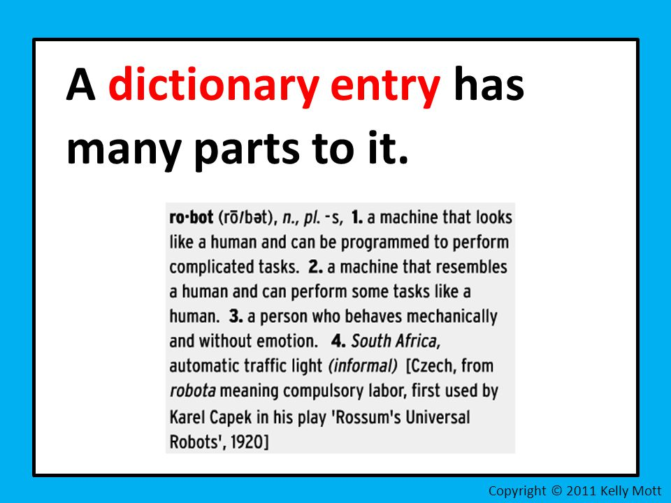 A dictionary entry has many parts to it.