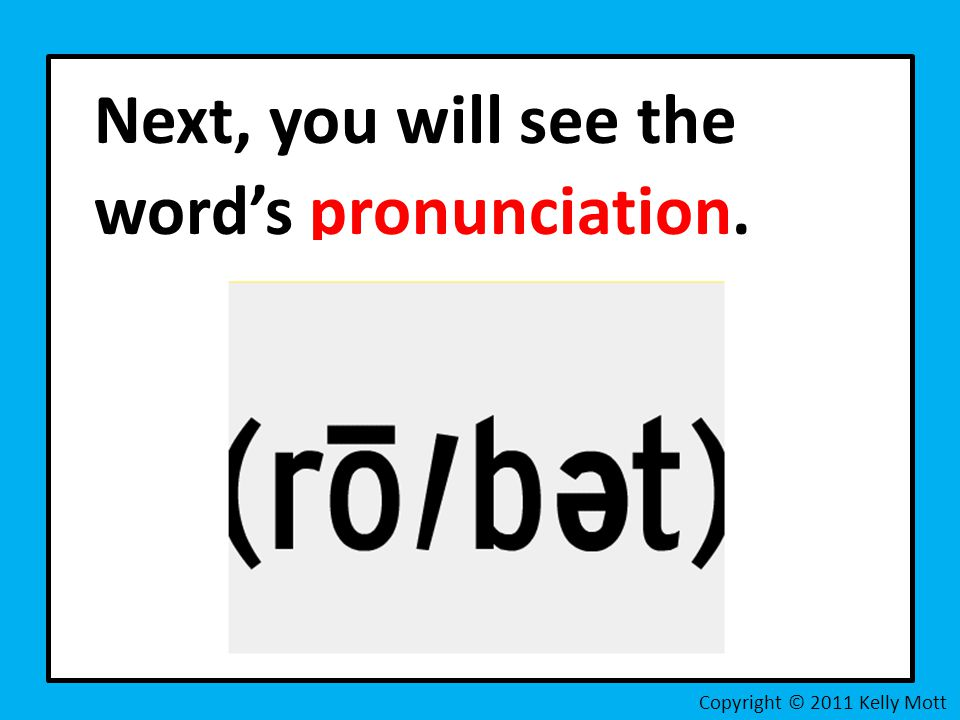 Next, you will see the word's pronunciation.
