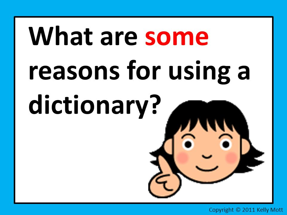 What are some reasons for using a dictionary