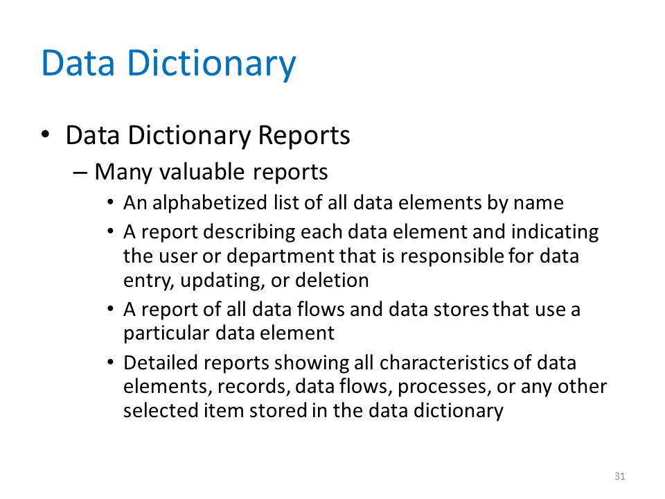 Data Dictionary Data Dictionary Reports Many valuable reports