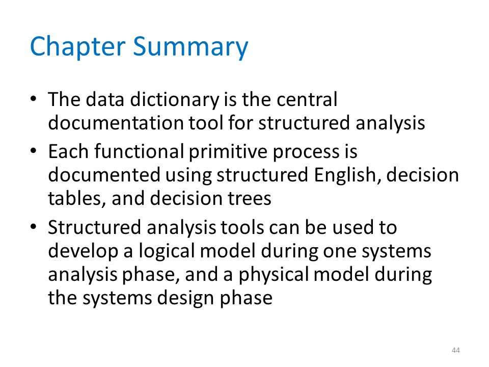 Chapter Summary The data dictionary is the central documentation tool for structured analysis.