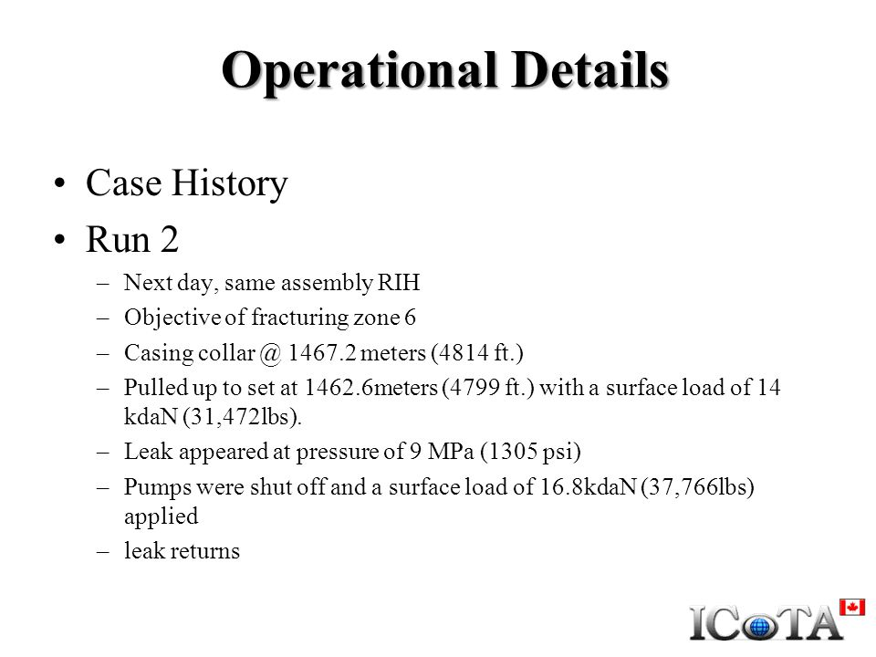 Operational Details Case History Run 2 Next day, same assembly RIH