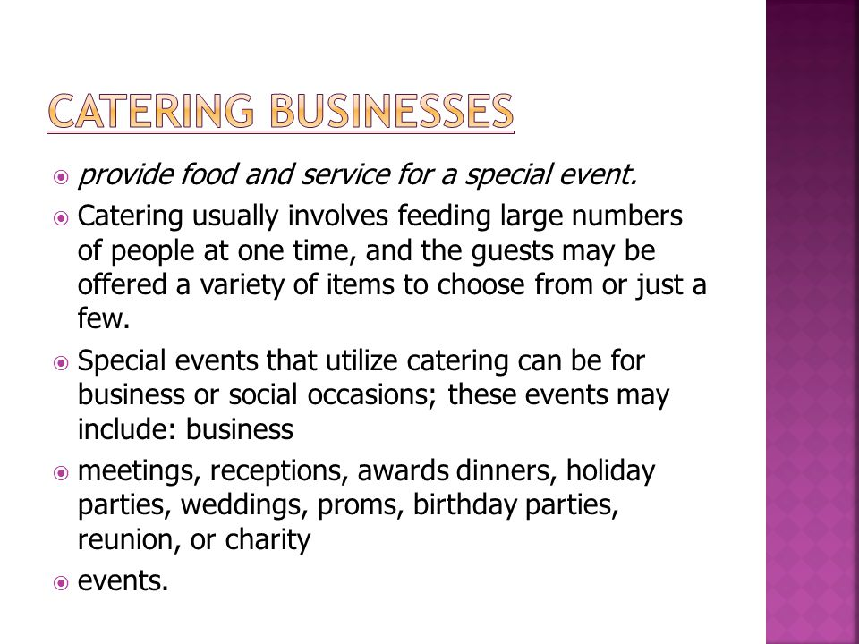 Catering businesses provide food and service for a special event.