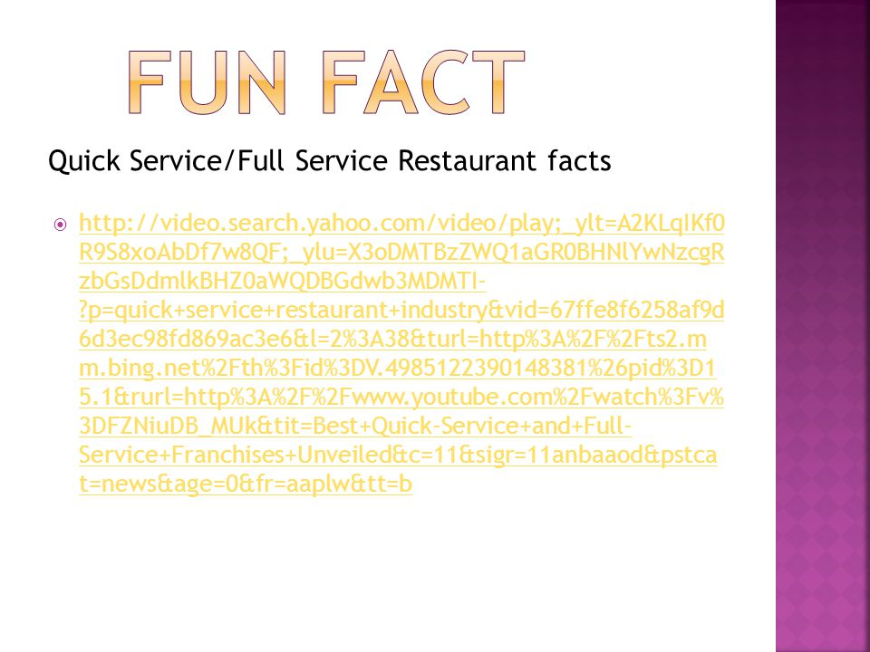 FUN FACT Quick Service/Full Service Restaurant facts