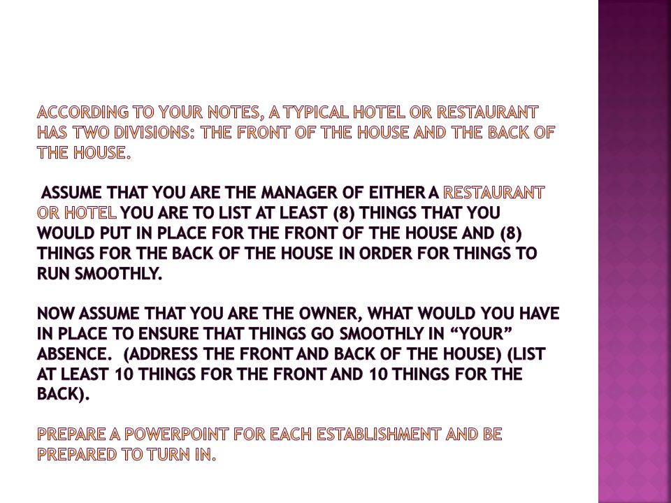 According to your notes, a typical hotel or restaurant has two divisions: the front of the house and the back of the house.