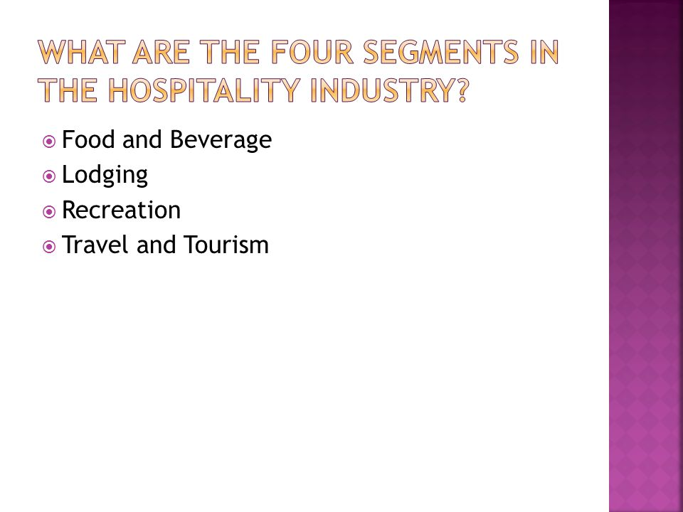 What are the four segments in the hospitality Industry