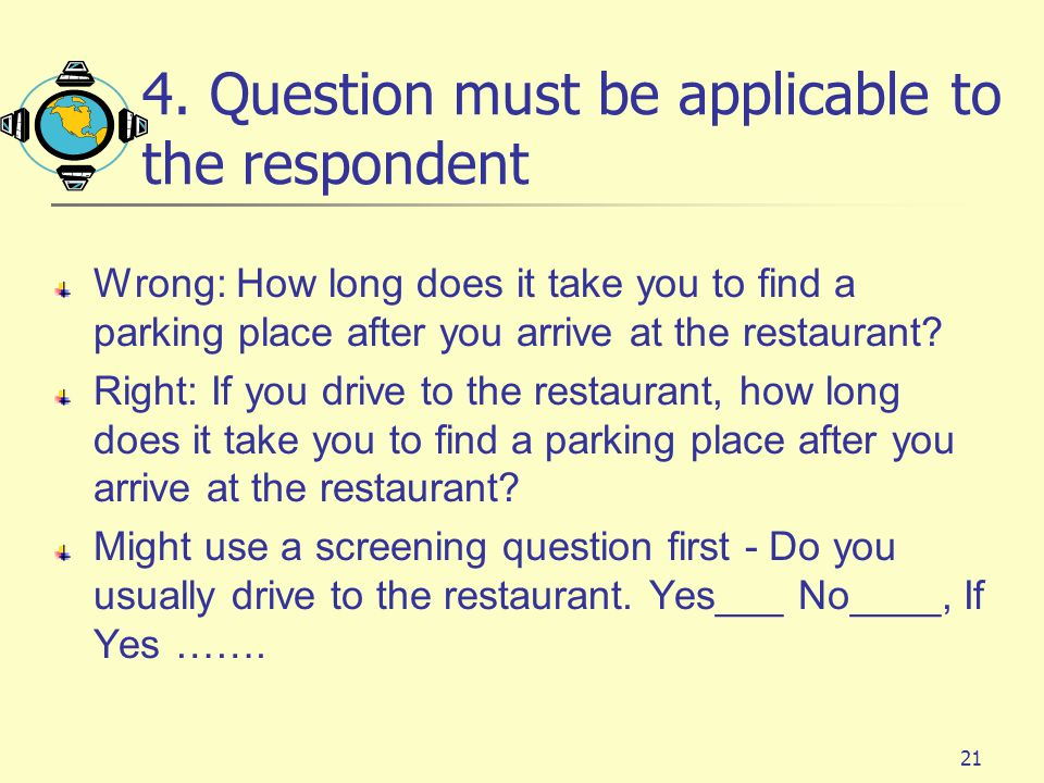 4. Question must be applicable to the respondent