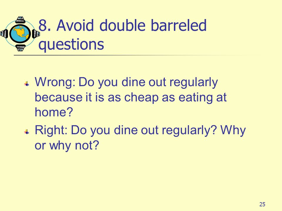 8. Avoid double barreled questions