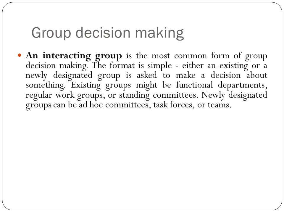 committees and group decision making Establish decision making processes evaluation decisions are often made by a steering committee establishing a group to make decisions about an evaluation.