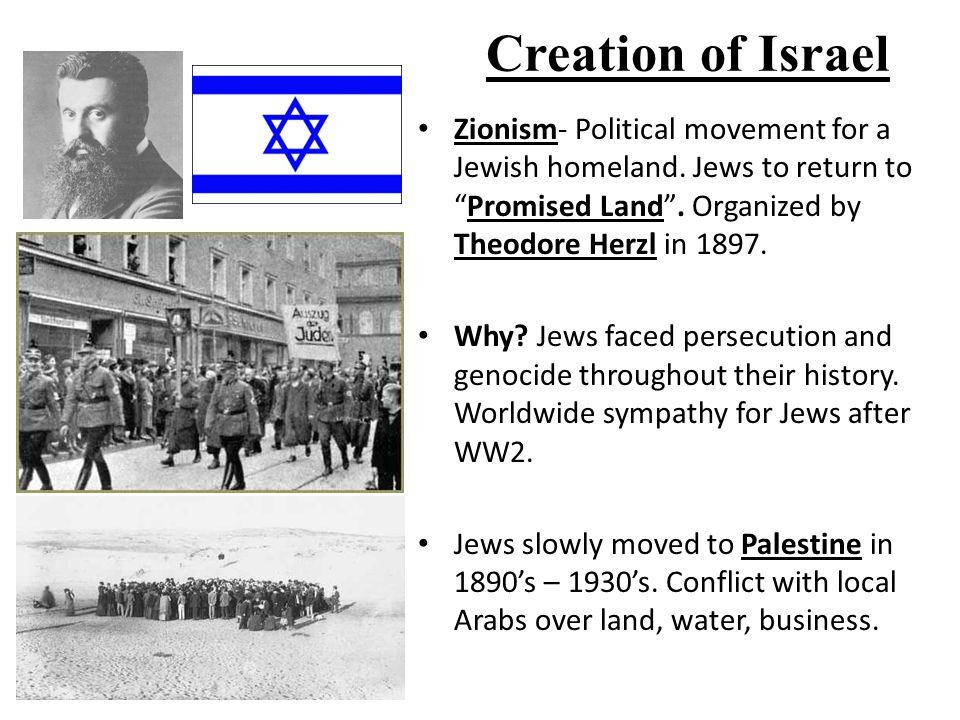 "zionism and the creation of israel To secure support for this project, israel zangwill (1864-1926), an anglo-jewish writer born in london, and a powerful leader of british zionism, coined the phrase: ""a land without a people for a people without land""."