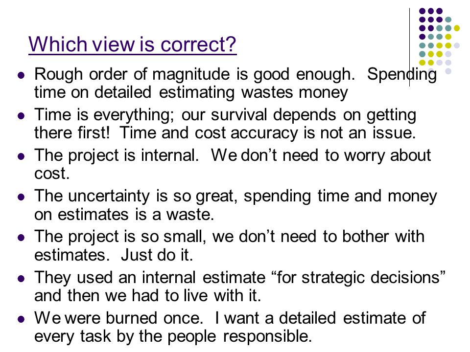 Software effort estimation ppt download which view is correct rough order of magnitude is good enough spending time on detailed pronofoot35fo Gallery
