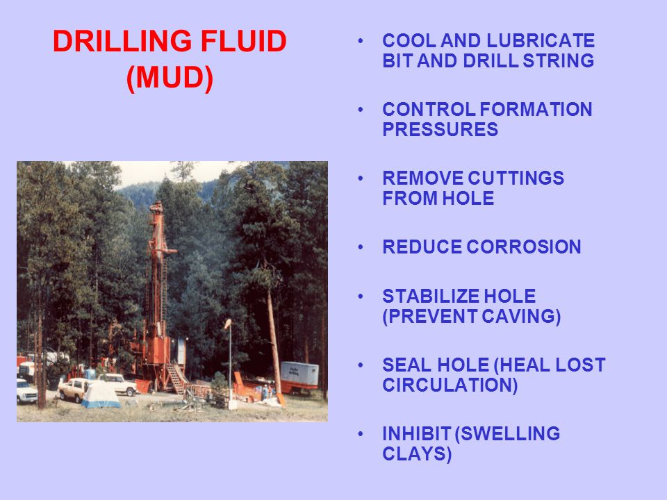 DRILLING FLUID (MUD) COOL AND LUBRICATE BIT AND DRILL STRING