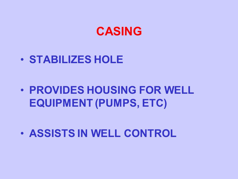 CASING STABILIZES HOLE