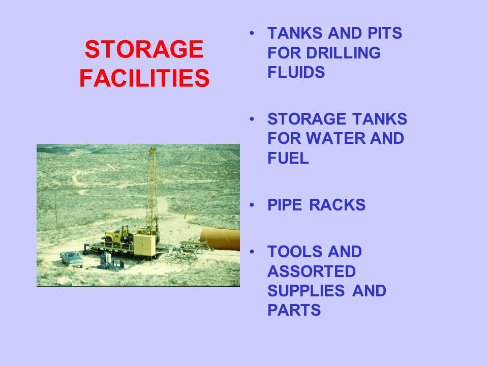 STORAGE FACILITIES TANKS AND PITS FOR DRILLING FLUIDS
