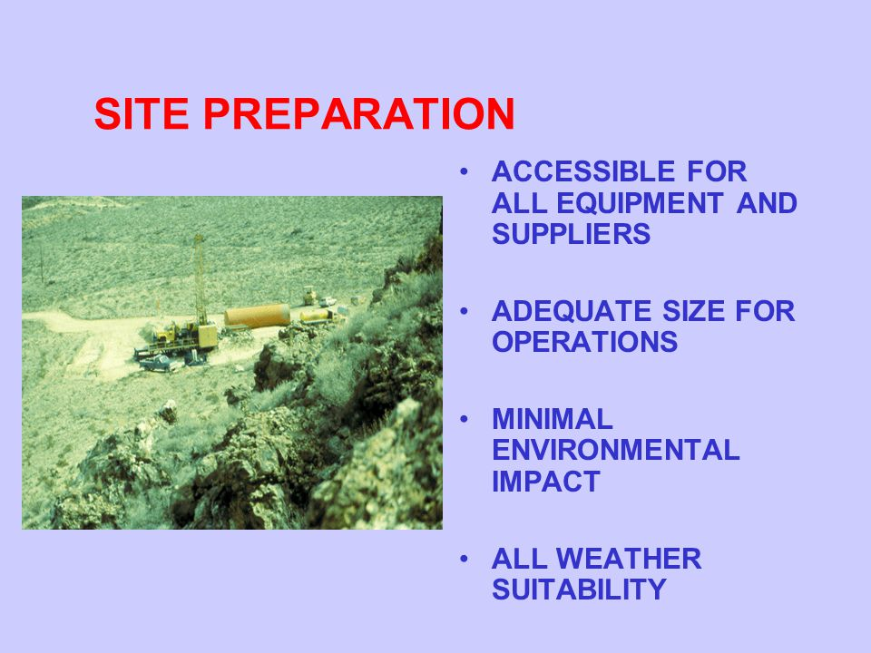 SITE PREPARATION ACCESSIBLE FOR ALL EQUIPMENT AND SUPPLIERS