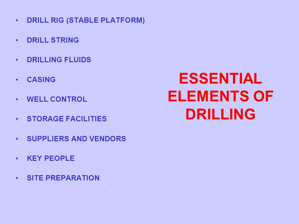 ESSENTIAL ELEMENTS OF DRILLING