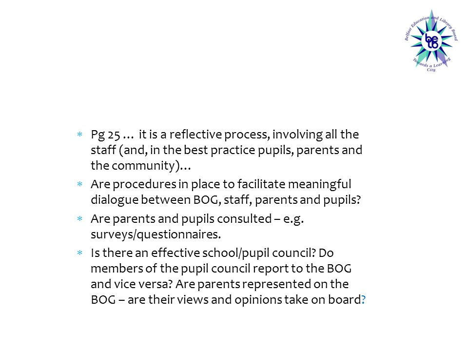 Pg 25 … it is a reflective process, involving all the staff (and, in the best practice pupils, parents and the community)…