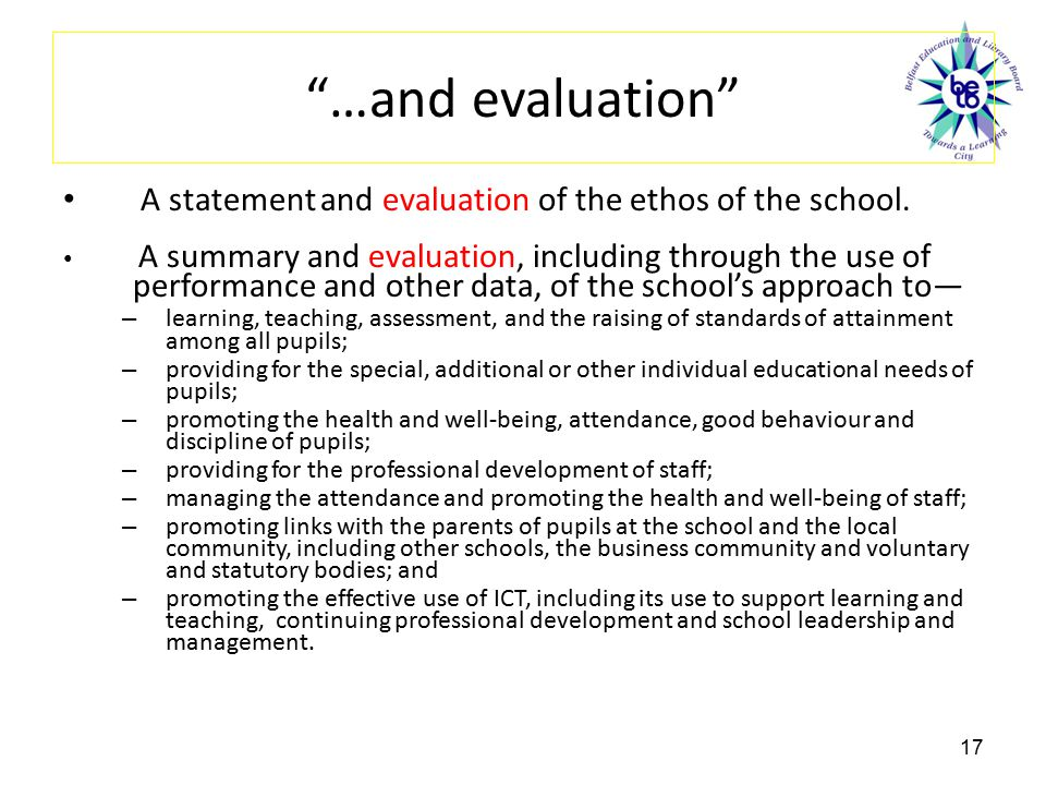 …and evaluation A statement and evaluation of the ethos of the school.