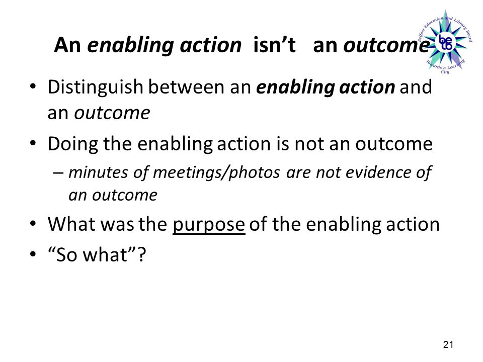 An enabling action isn't an outcome