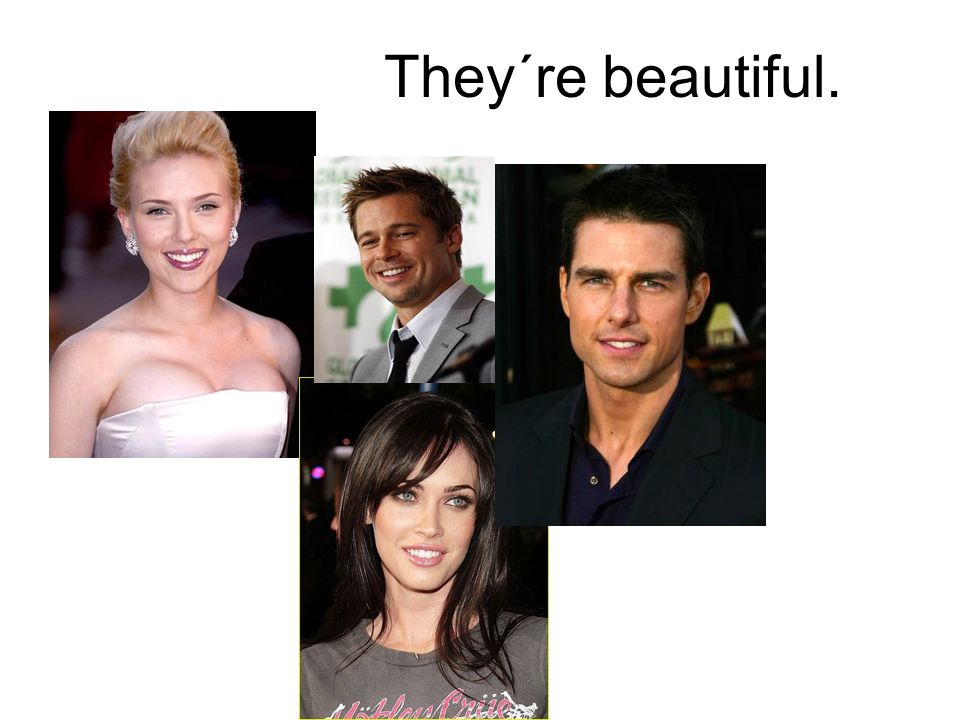 They´re beautiful.