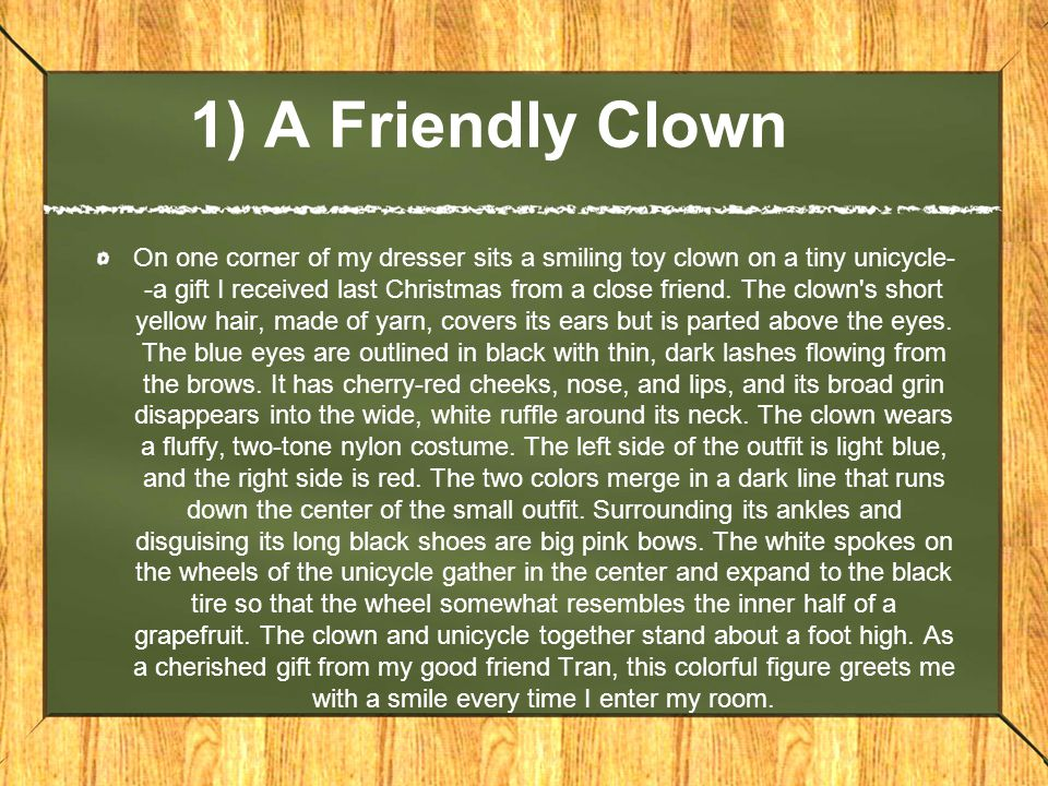 descriptive essay on clown The clown's short yellow hair  documents similar to samples of descriptive essays skip carousel carousel previous carousel next descriptive essay english notes.