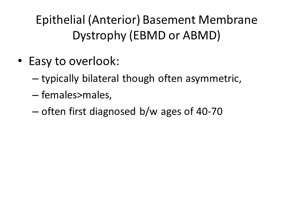 epithelial anterior basement membrane dystrophy ebmd or abmd