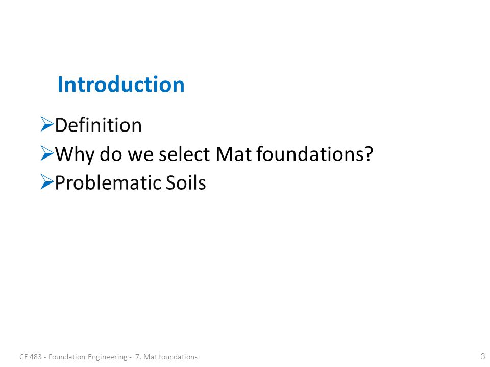 Introduction Definition Why do we select Mat foundations