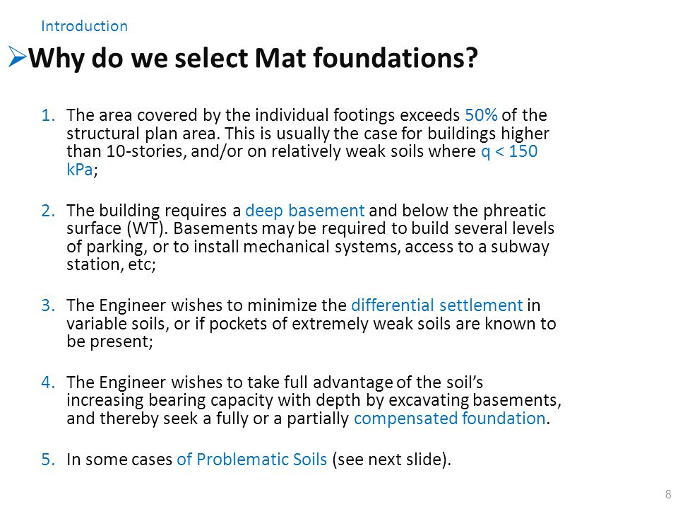 Why do we select Mat foundations