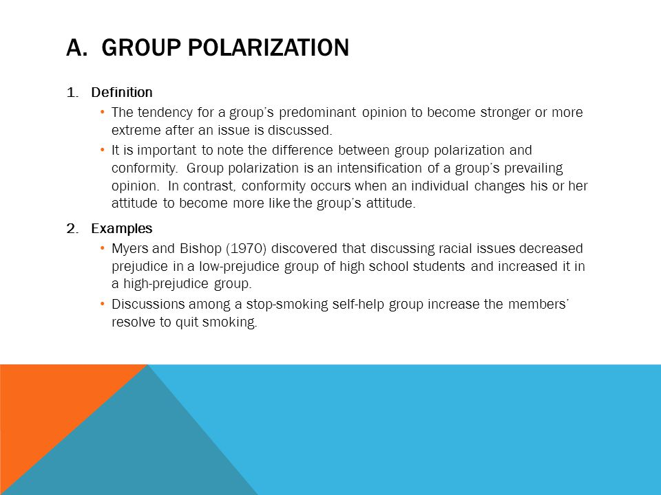 group polarization conformity and groupthink Conformity group cohesion  after group discussion group polarization has been used to explain the decision-making of a  groupthink, group-serving bias, and.