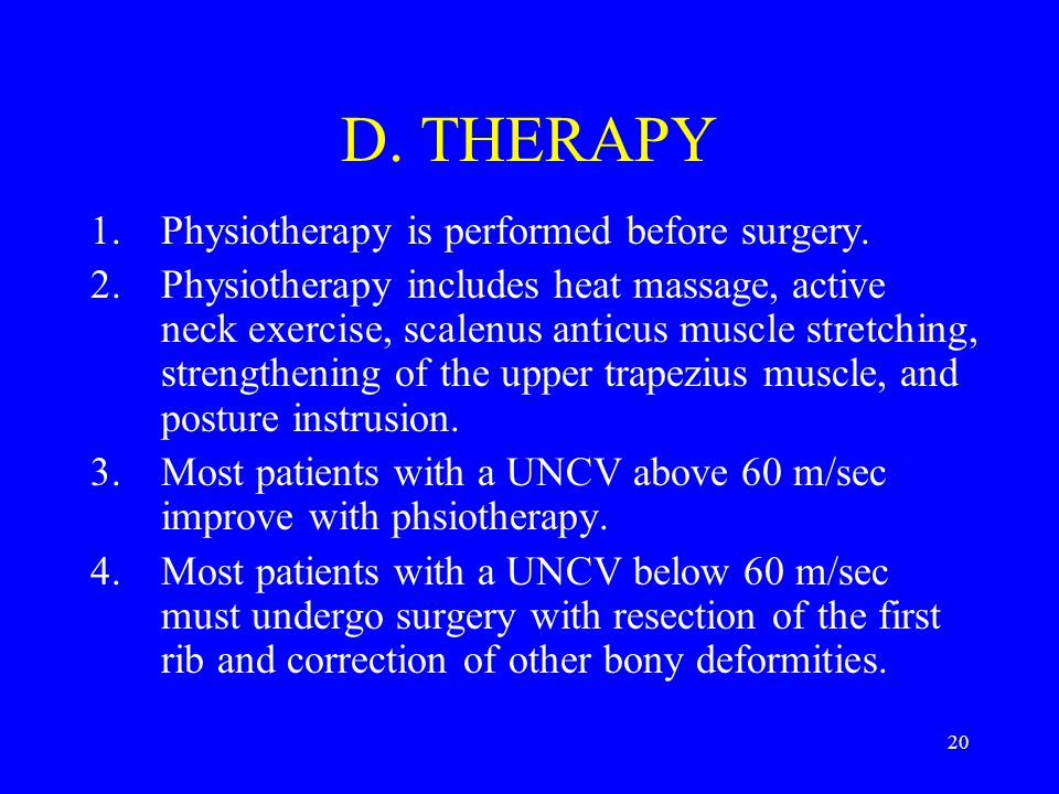 D. THERAPY Physiotherapy is performed before surgery.