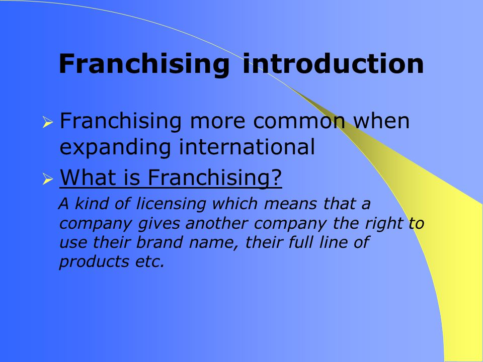 introduction to franchising From its introduction of signature ice cream cakes and a growing line of  these two founders had pioneered the concept of franchising in the ice cream industry.