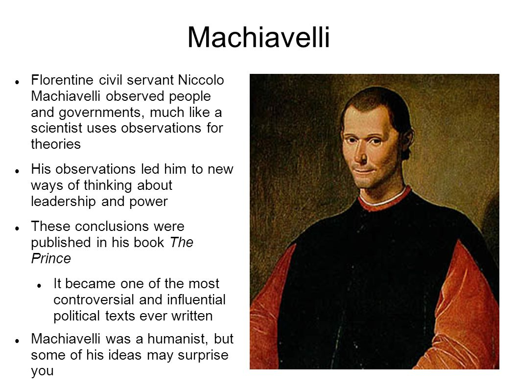 the controversy of machiavellis ideas presented in the prince Transcript of european philosophy 1 the sparks of the occident big ideas in european thinking  the dominant european philosophy until the 15th century.