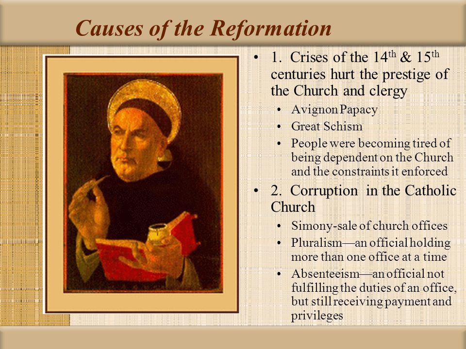 what were the causes of the protestant reformation Protestant reformation and past popes essay there were many causes that brought along the protestant reformation of the sixteenth century the main cause for the reformation came from religion and the belief of corruption in the catholic church.