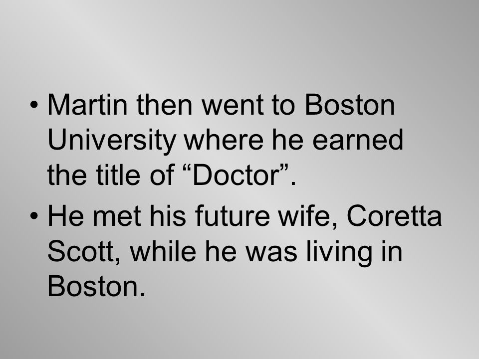 Martin then went to Boston University where he earned the title of Doctor .