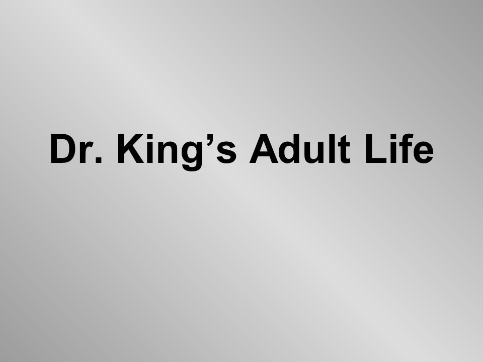 Dr. King's Adult Life