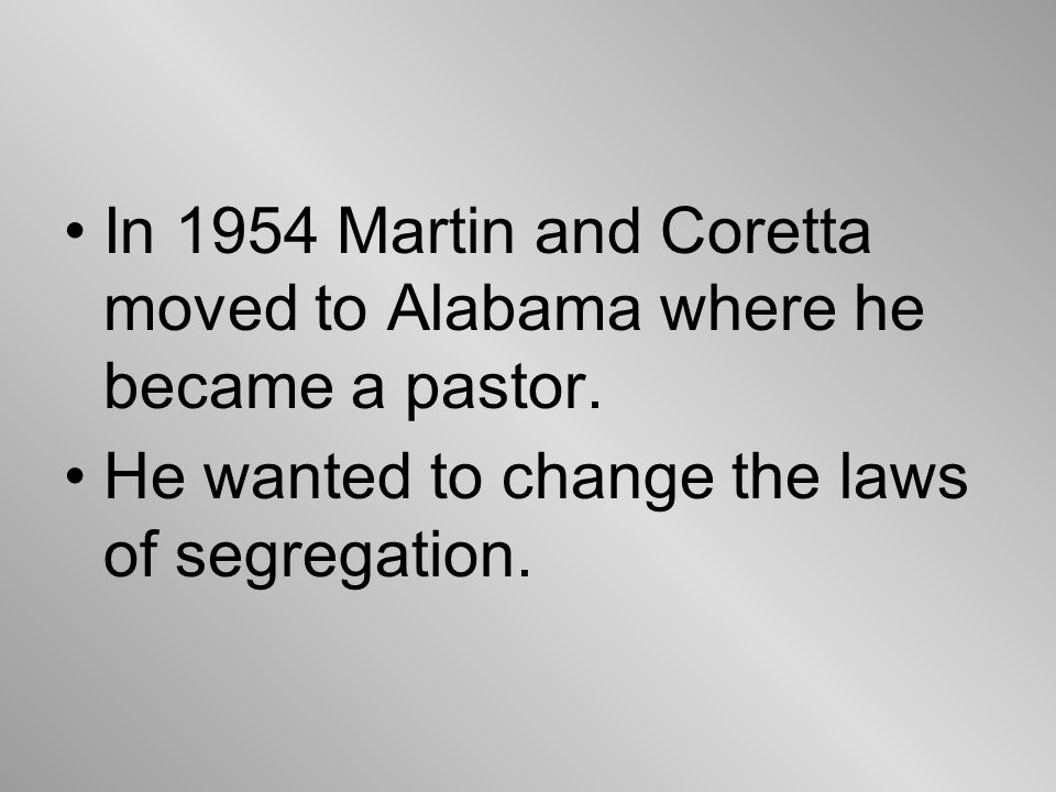 In 1954 Martin and Coretta moved to Alabama where he became a pastor.