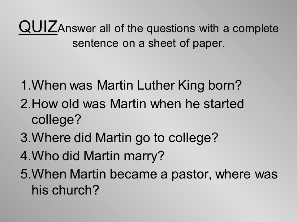 QUIZAnswer all of the questions with a complete sentence on a sheet of paper.