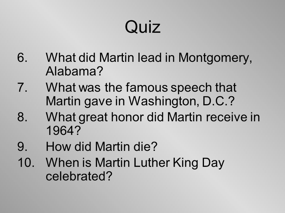Quiz 6. What did Martin lead in Montgomery, Alabama