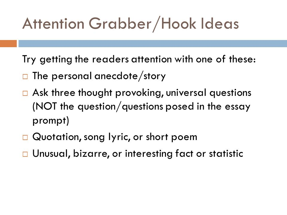 get readers attention essay Help writing essay introduction - how to grab readers' attention your introduction is the most important part of your essay this is because, it is what the reader reads first and it is what will determine if the reader will read the rest of your paper or not.