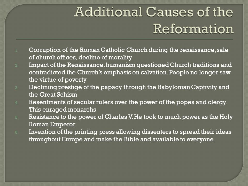 causes of the catholic reformation The counter-reformation (latin: contrareformatio), also called the catholic reformation or cause to be placed, any unusual image, in any place.