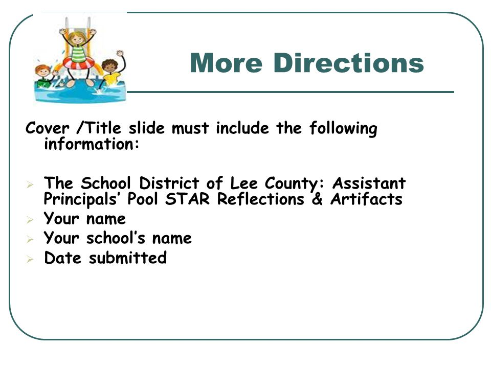 More Directions Cover /Title slide must include the following information: