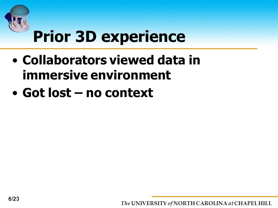 Prior 3D experience Collaborators viewed data in immersive environment