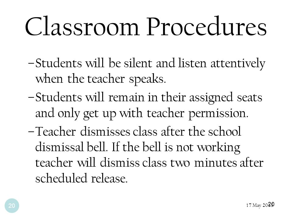 Classroom Procedures Students will be silent and listen attentively when the teacher speaks.